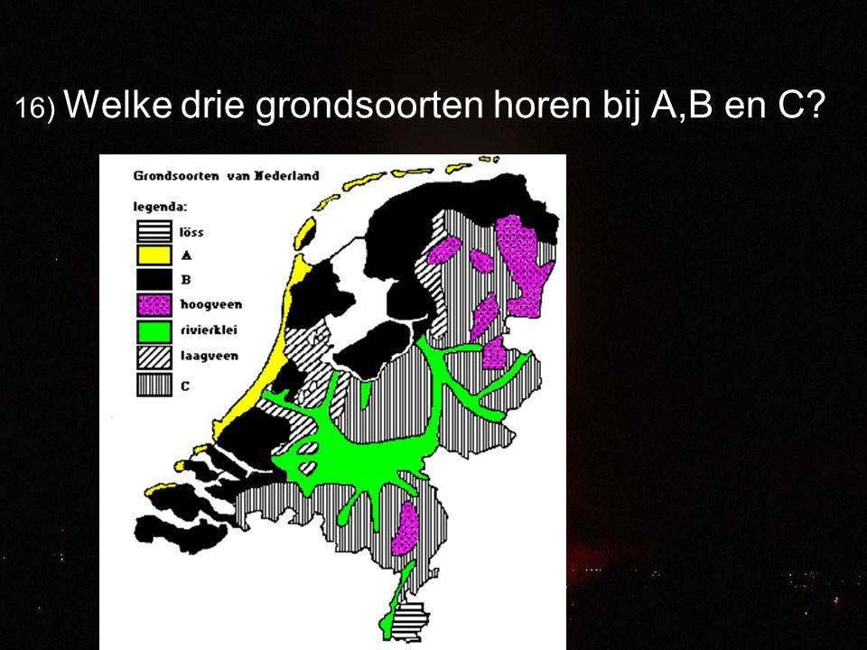 16) Welke drie grondsoorten horen bij A,B en C?