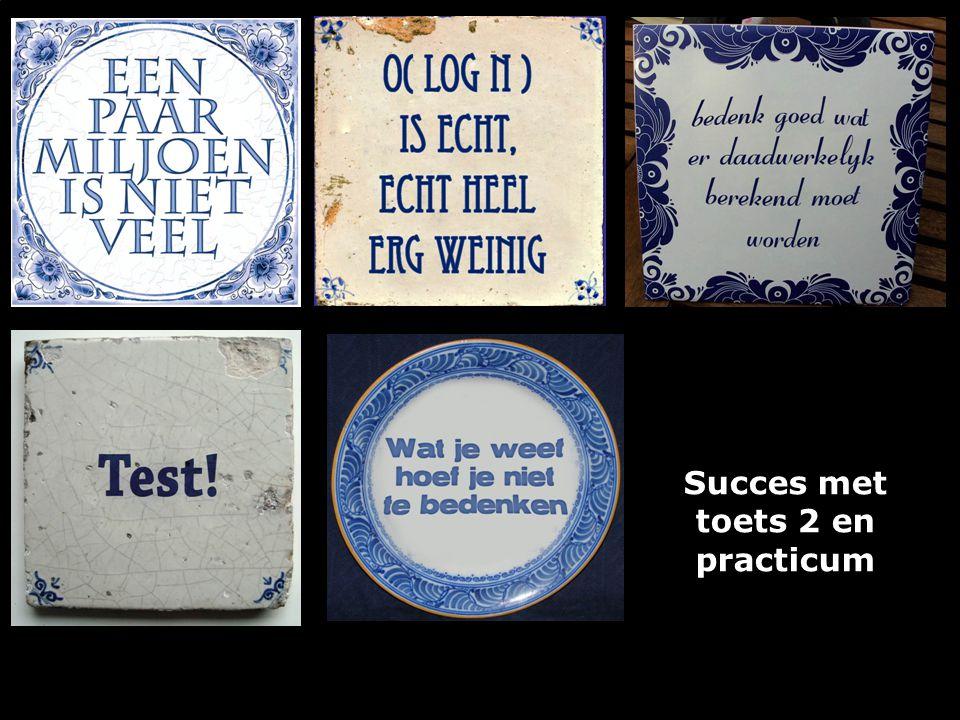 Succes met toets 2 en practicum