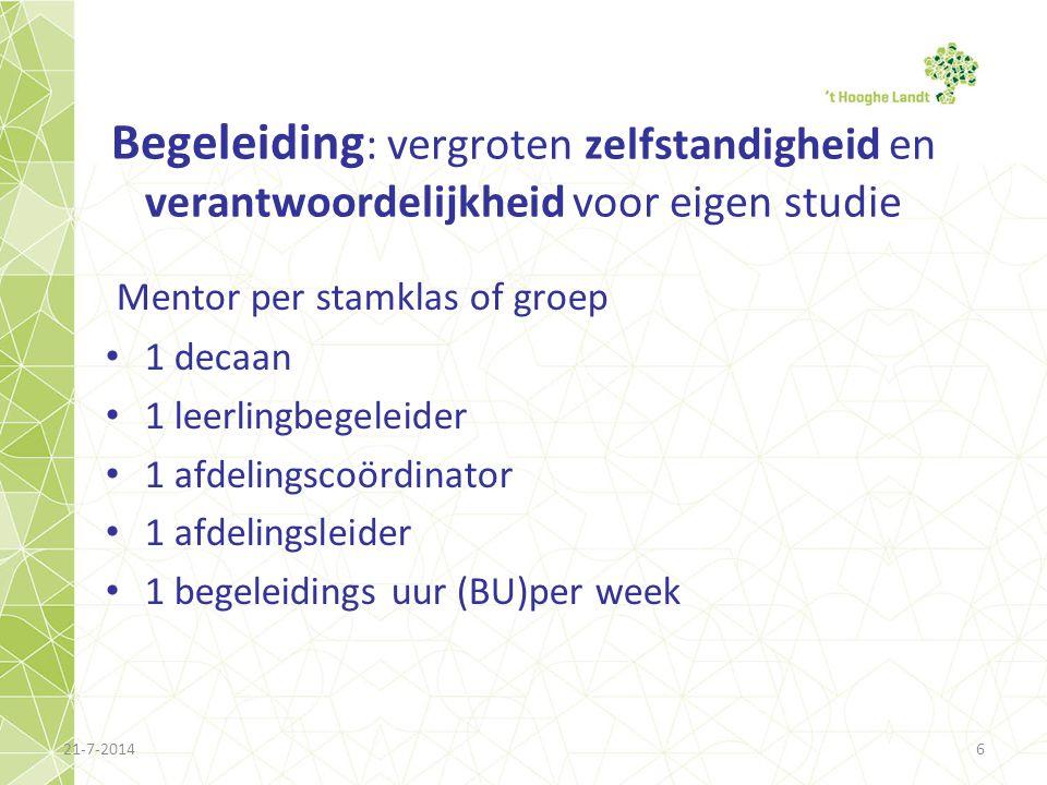 Begeleiding : vergroten zelfstandigheid en verantwoordelijkheid voor eigen studie Mentor per stamklas of groep 1 decaan 1 leerlingbegeleider 1 afdelin