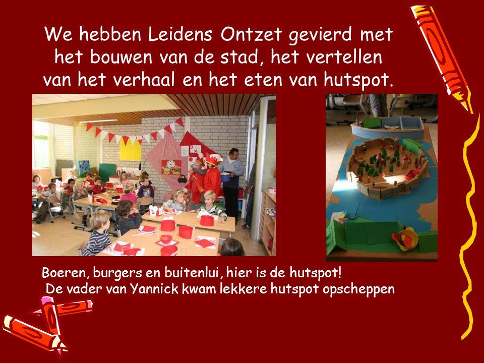 We hebben Leidens Ontzet gevierd met het bouwen van de stad, het vertellen van het verhaal en het eten van hutspot.