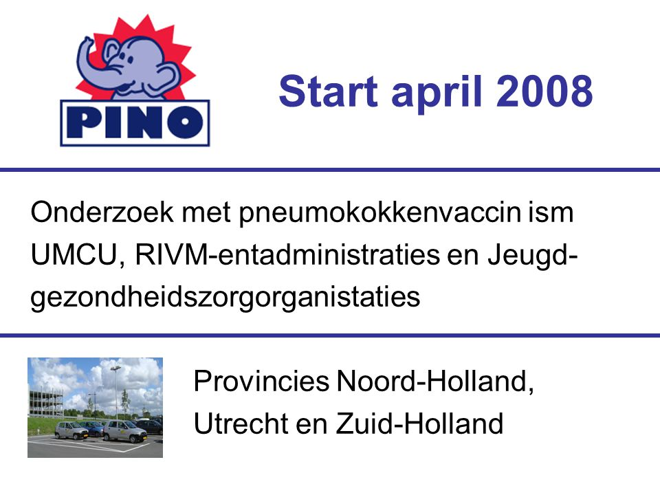 Onderzoek met pneumokokkenvaccin ism UMCU, RIVM-entadministraties en Jeugd- gezondheidszorgorganistaties Provincies Noord-Holland, Utrecht en Zuid-Holland Start april 2008 logo