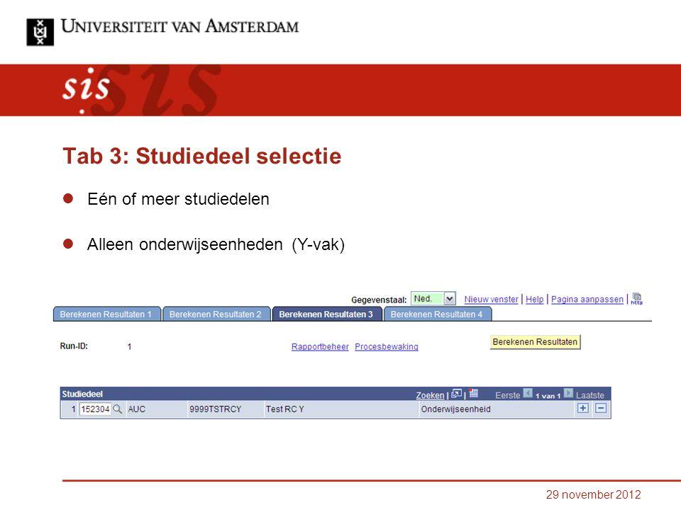 Tab 3: Studiedeel selectie Eén of meer studiedelen Alleen onderwijseenheden (Y-vak)