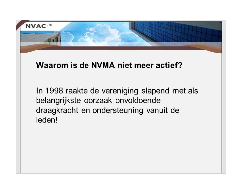 Waarom is de NVMA niet meer actief.