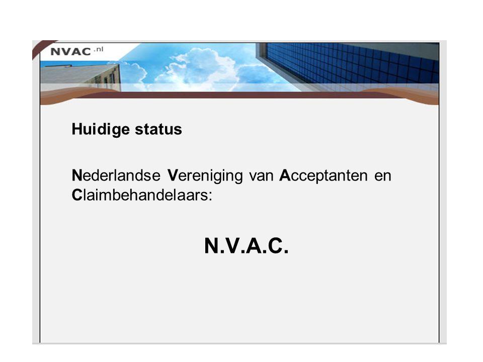 Huidige status Nederlandse Vereniging van Acceptanten en Claimbehandelaars: N.V.A.C.