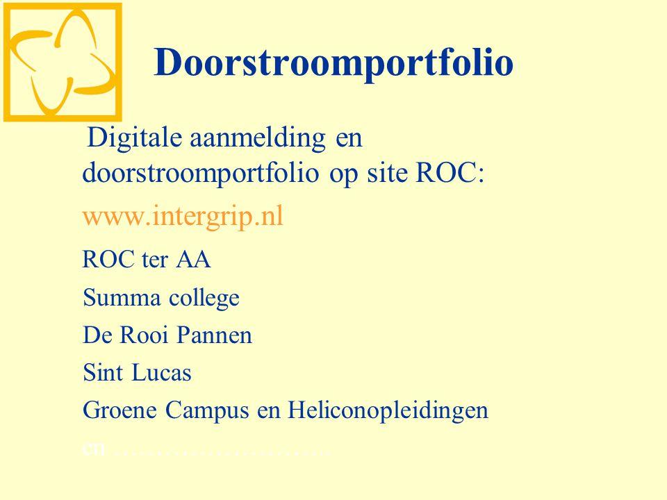 Doorstroomportfolio Digitale aanmelding en doorstroomportfolio op site ROC: www.intergrip.nl ROC ter AA Summa college De Rooi Pannen Sint Lucas Groene