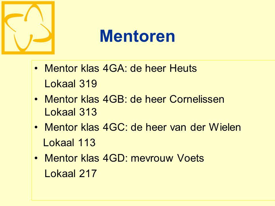 Mentoren Mentor klas 4GA: de heer Heuts Lokaal 319 Mentor klas 4GB: de heer Cornelissen Lokaal 313 Mentor klas 4GC: de heer van der Wielen Lokaal 113