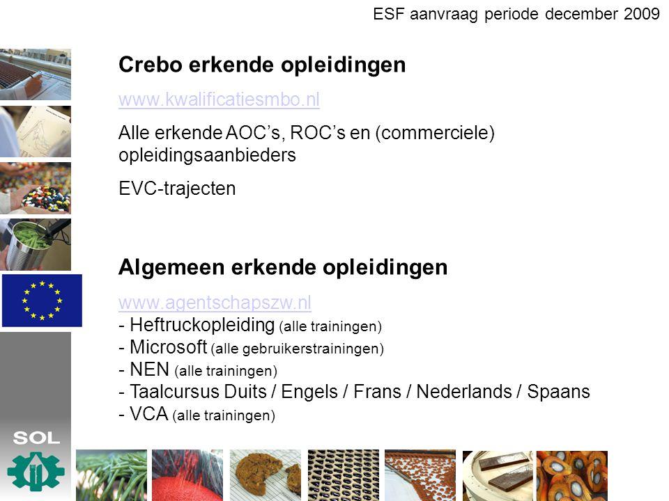 Crebo erkende opleidingen www.kwalificatiesmbo.nl Alle erkende AOC's, ROC's en (commerciele) opleidingsaanbieders EVC-trajecten Algemeen erkende oplei