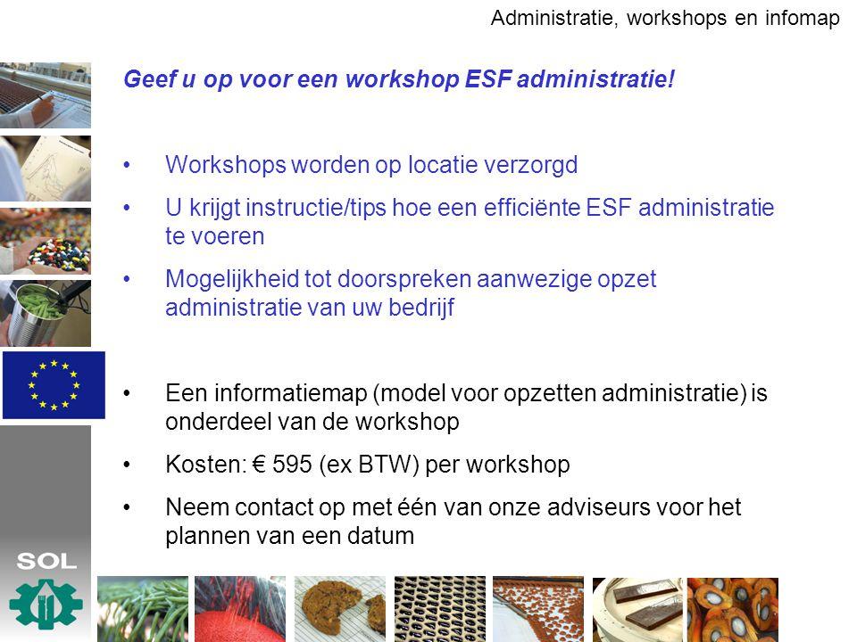 Geef u op voor een workshop ESF administratie! Workshops worden op locatie verzorgd U krijgt instructie/tips hoe een efficiënte ESF administratie te v
