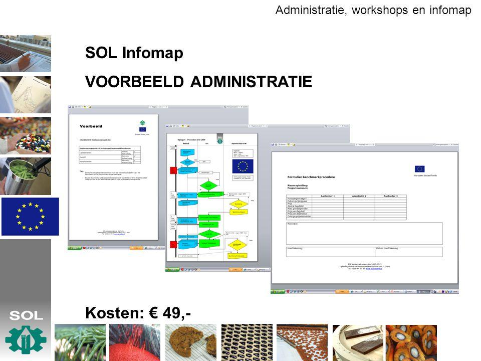 SOL Infomap VOORBEELD ADMINISTRATIE Kosten: € 49,- Administratie, workshops en infomap