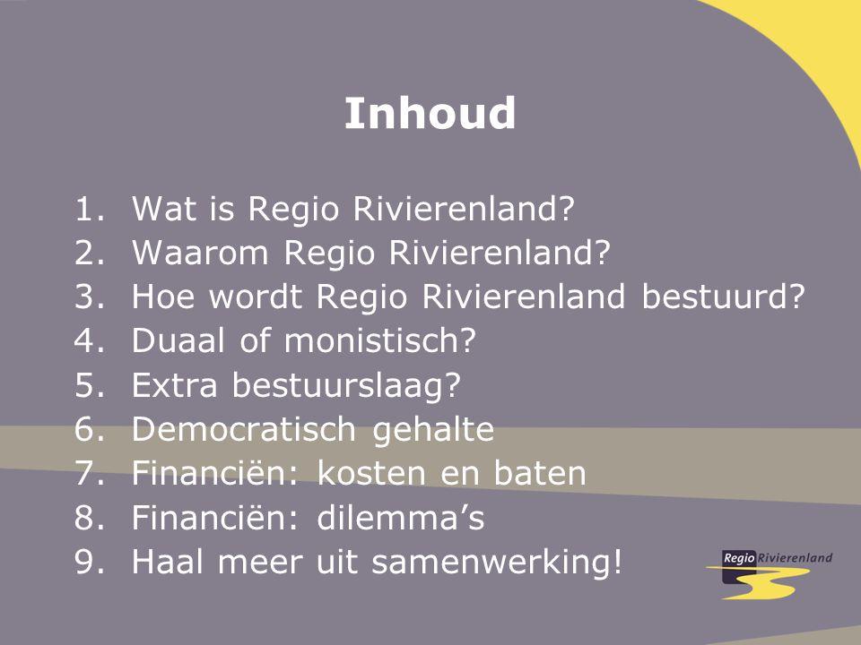 Inhoud 1.Wat is Regio Rivierenland. 2.Waarom Regio Rivierenland.
