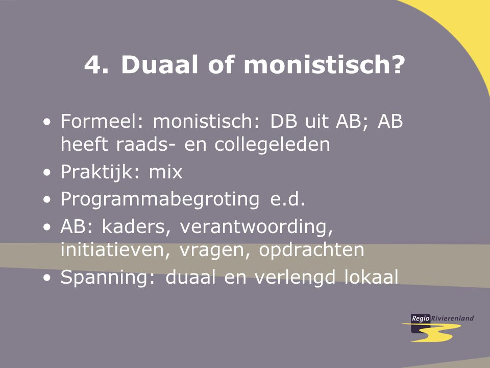 4.Duaal of monistisch.