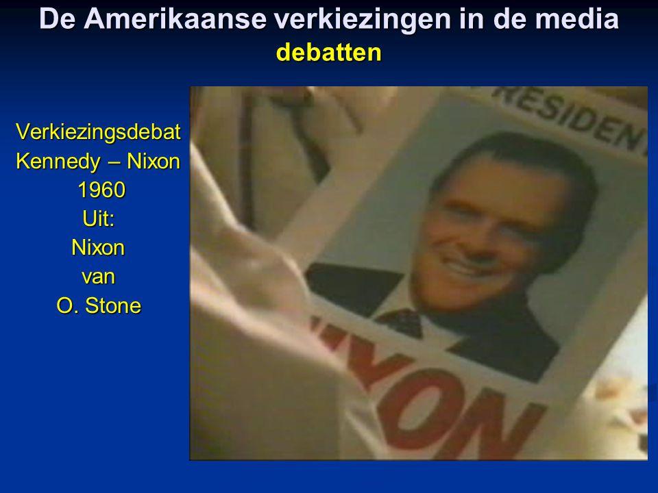 De Amerikaanse verkiezingen in de media debatten Verkiezingsdebat Kennedy – Nixon 1960 1960Uit:Nixonvan O. Stone