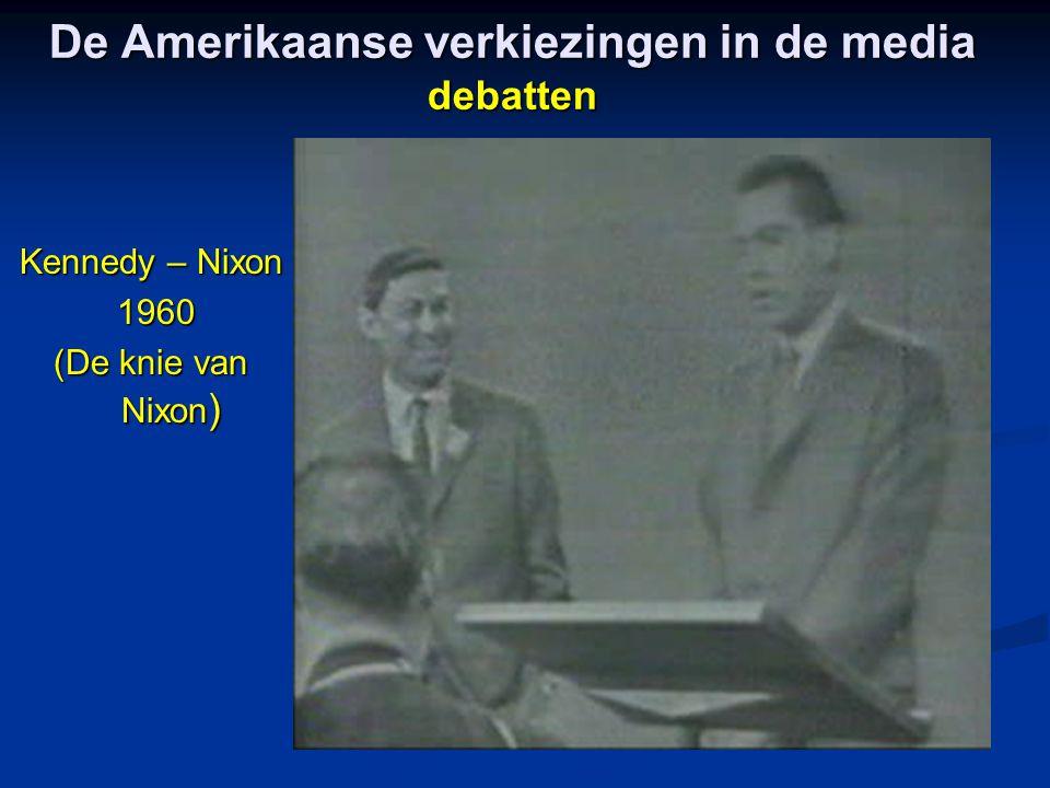 De Amerikaanse verkiezingen in de media debatten Kennedy – Nixon 1960 1960 (De knie van Nixon )