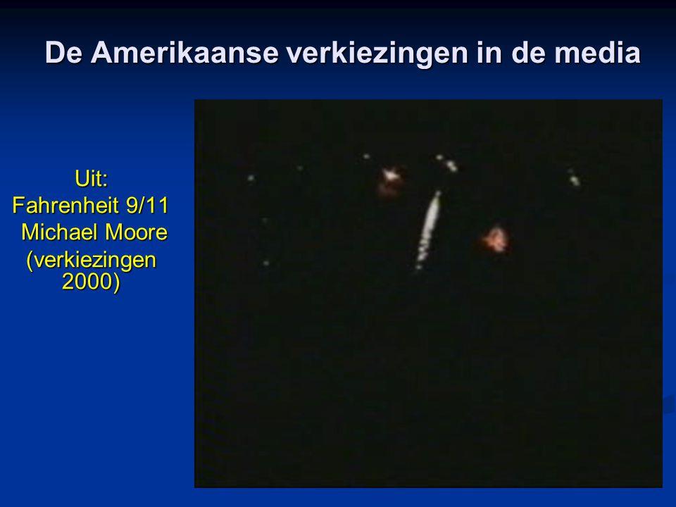 Uit: Fahrenheit 9/11 Michael Moore Michael Moore (verkiezingen 2000) De Amerikaanse verkiezingen in de media