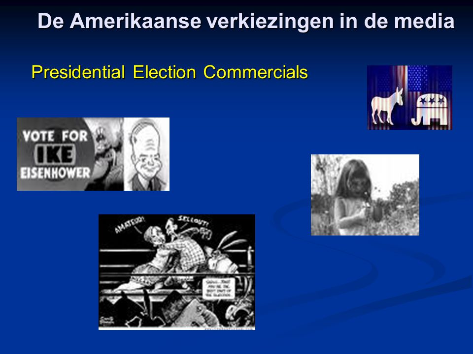 Presidential Election Commercials De Amerikaanse verkiezingen in de media