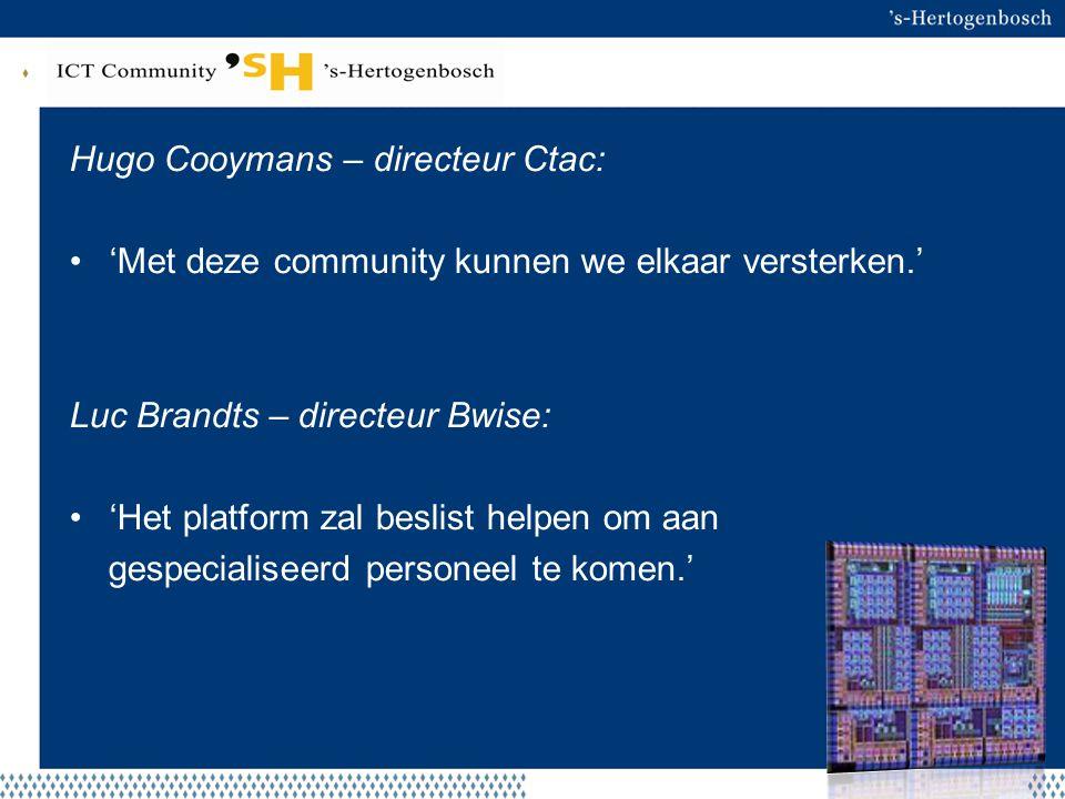 Hugo Cooymans – directeur Ctac: 'Met deze community kunnen we elkaar versterken.' Luc Brandts – directeur Bwise: 'Het platform zal beslist helpen om a