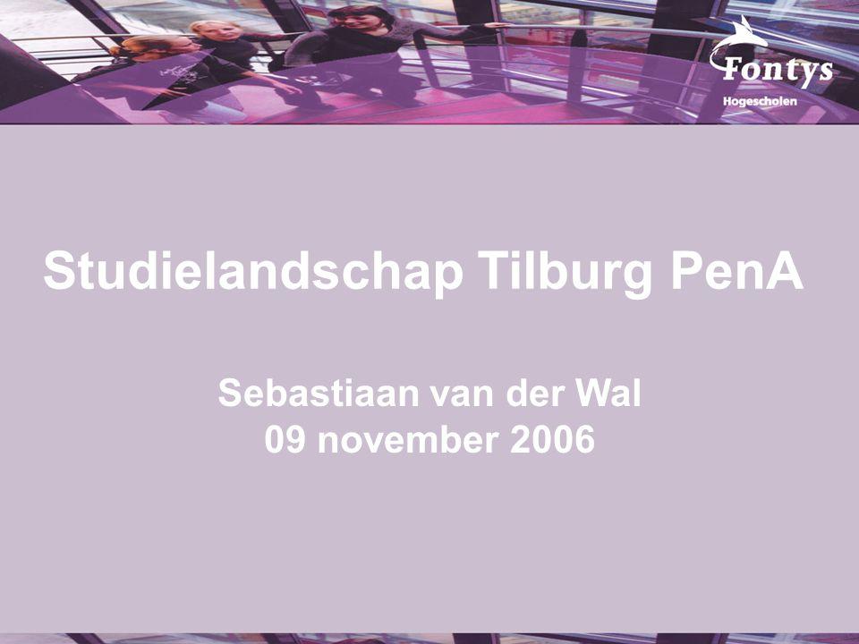 Studielandschap Tilburg PenA Sebastiaan van der Wal 09 november 2006