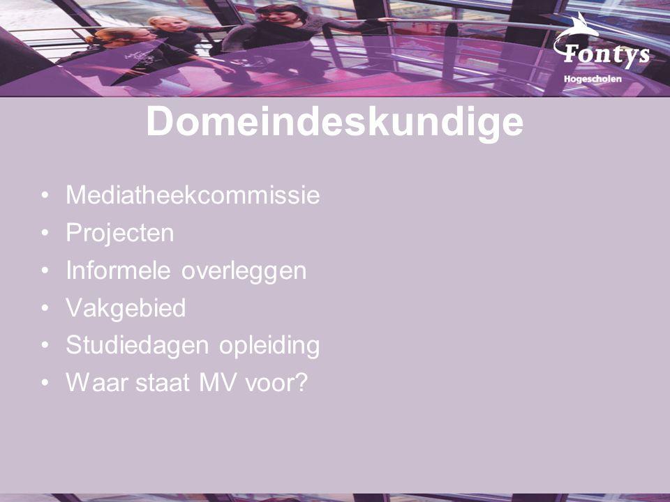 Domeindeskundige Mediatheekcommissie Projecten Informele overleggen Vakgebied Studiedagen opleiding Waar staat MV voor