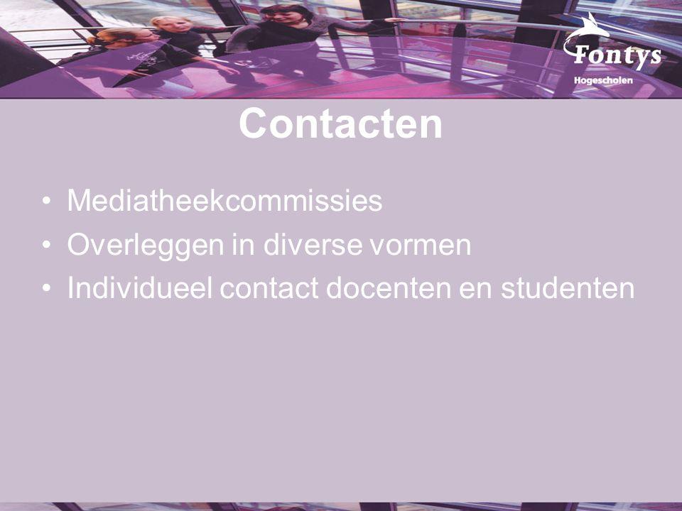 Contacten Mediatheekcommissies Overleggen in diverse vormen Individueel contact docenten en studenten