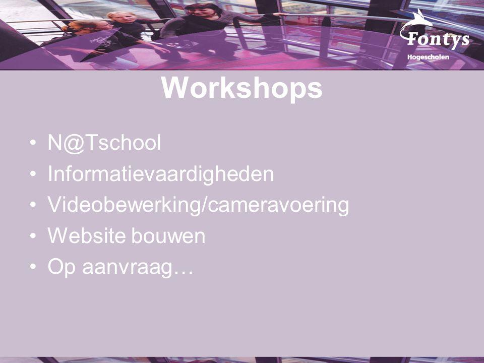Workshops N@Tschool Informatievaardigheden Videobewerking/cameravoering Website bouwen Op aanvraag…