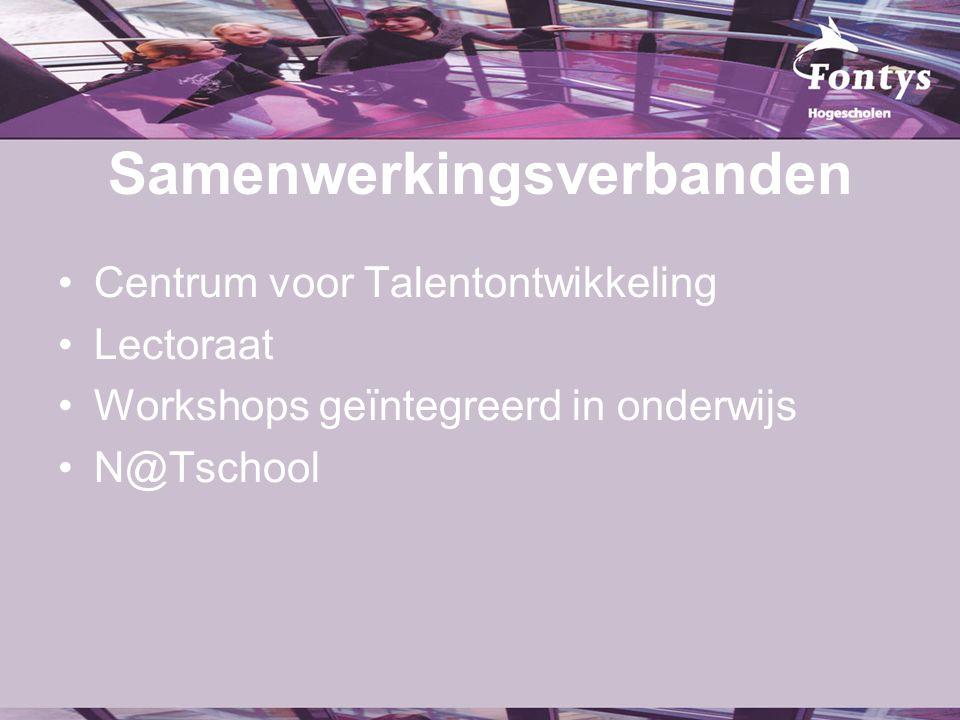 Samenwerkingsverbanden Centrum voor Talentontwikkeling Lectoraat Workshops geïntegreerd in onderwijs N@Tschool