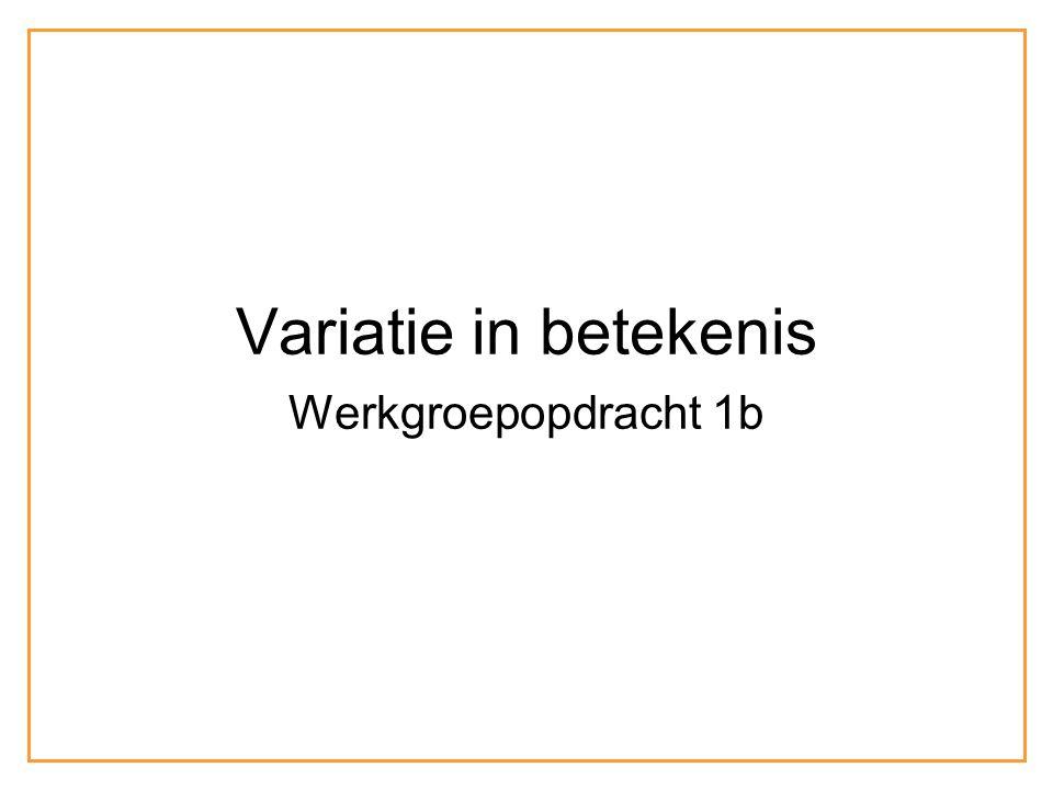Variatie in betekenis Werkgroepopdracht 1b