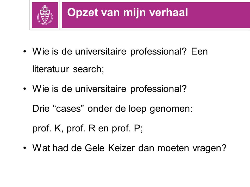 Wie is de universitaire professional. Een literatuur search; Wie is de universitaire professional.