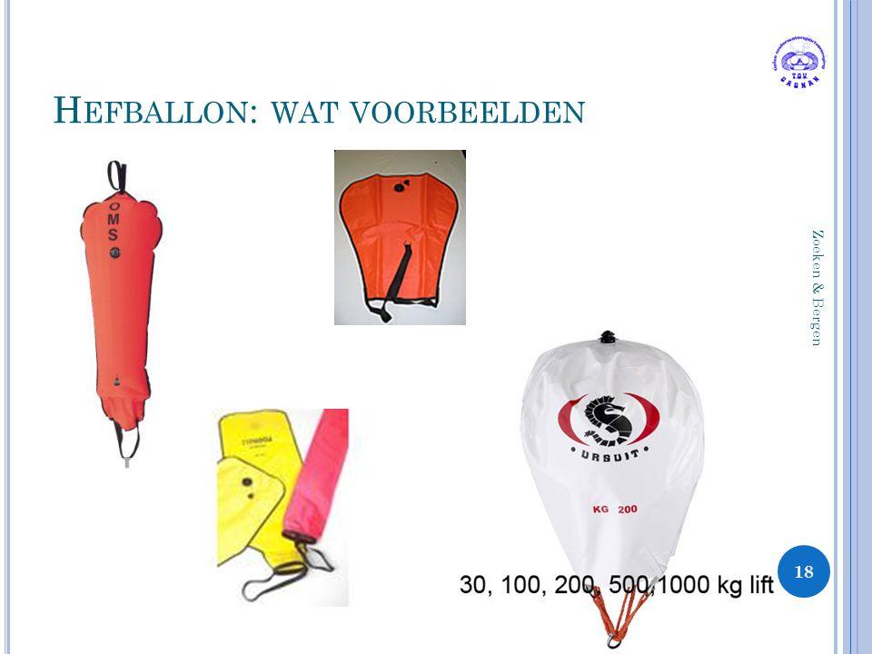 H EFBALLON : WAT VOORBEELDEN 18 Zoeken & Bergen