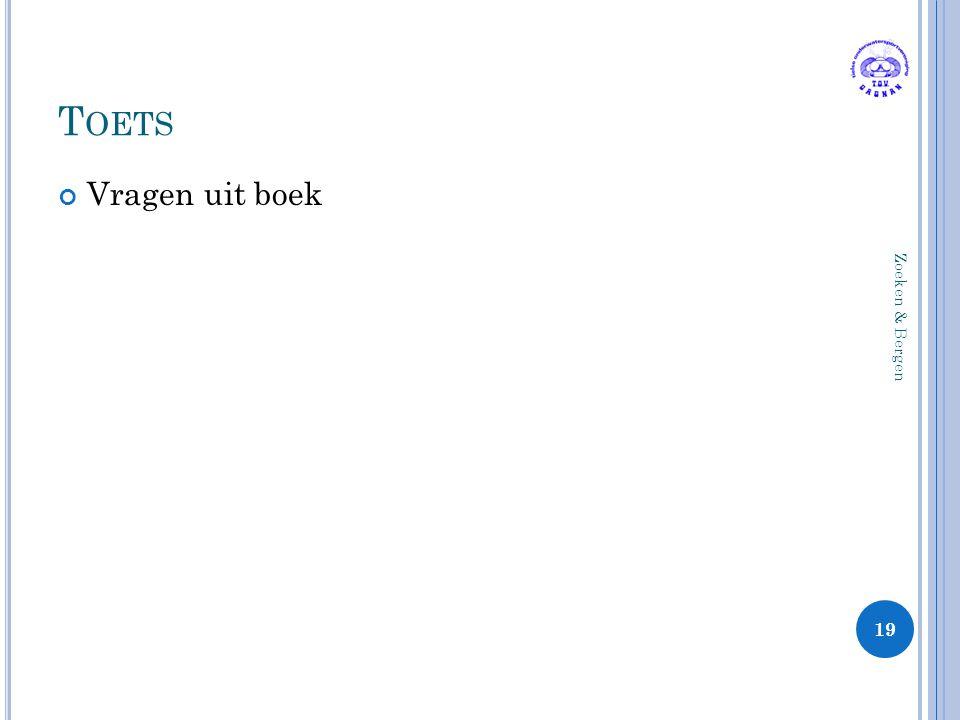 T OETS Vragen uit boek 19 Zoeken & Bergen