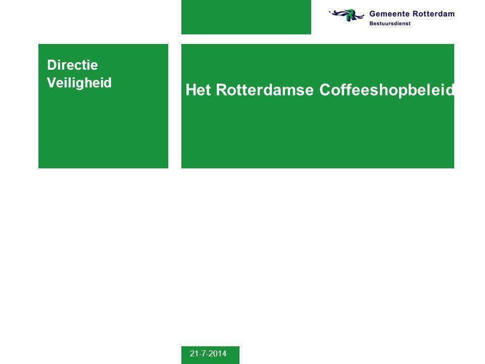 21-7-2014 Het Rotterdamse Coffeeshopbeleid Directie Veiligheid