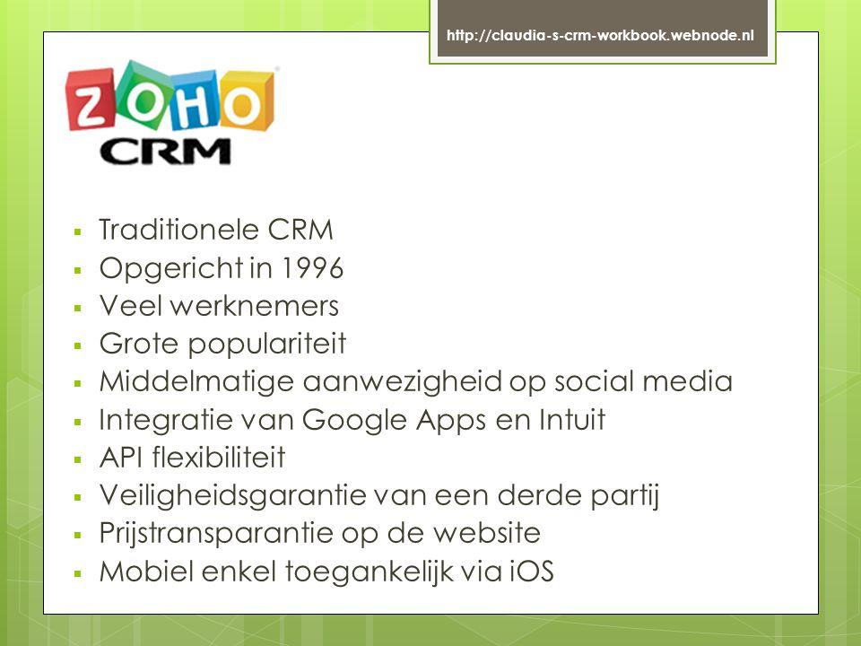 http://claudia-s-crm-workbook.webnode.nl  Traditionele CRM  Opgericht in 1972  Veel werknemers  Grote populariteit  Grote aanwezigheid op social media  Geen integratie van Google Apps e.a.