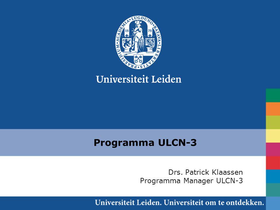 Programma ULCN-3 Drs. Patrick Klaassen Programma Manager ULCN-3