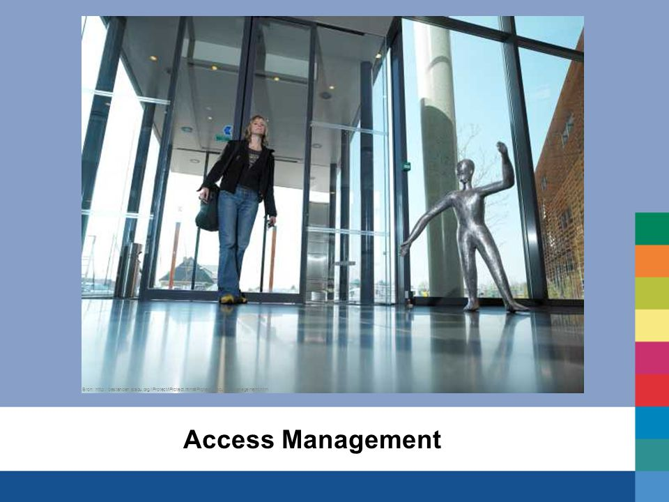 Access Management Bron: http://bestanden.stabu.org/iProtect/iProtect.htm#iProtect_security_management.htm