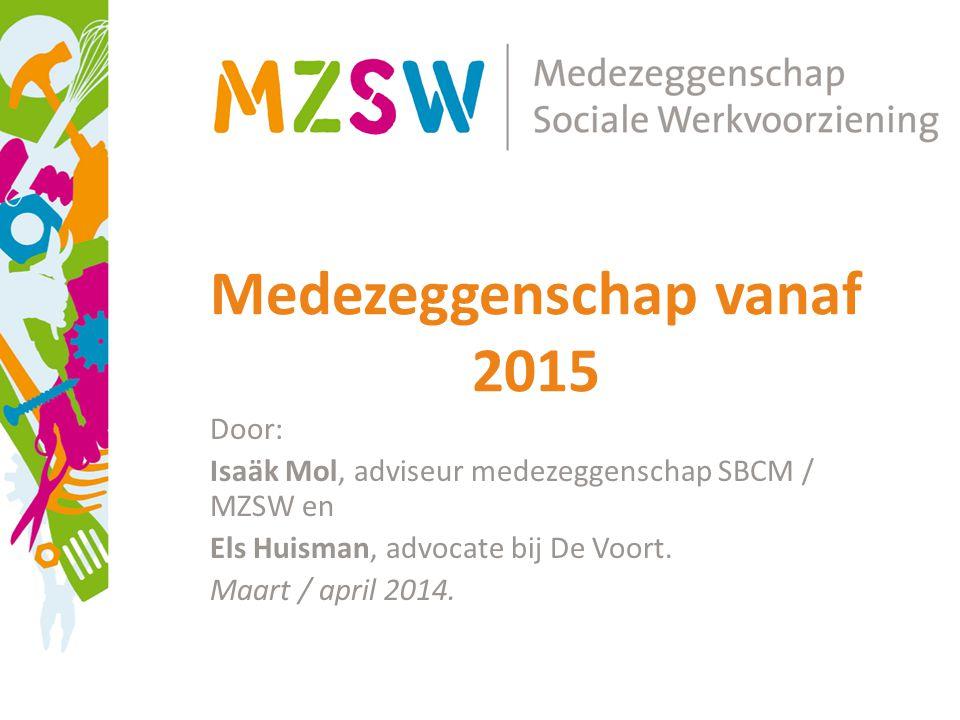 Medezeggenschap vanaf 2015 Door: Isaäk Mol, adviseur medezeggenschap SBCM / MZSW en Els Huisman, advocate bij De Voort.
