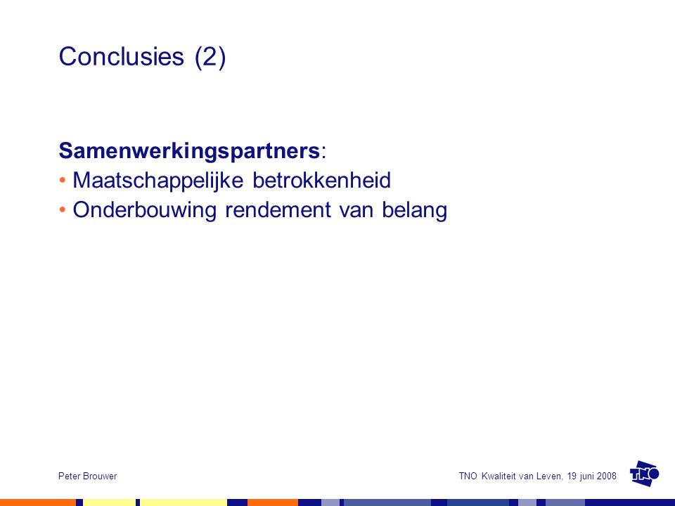 TNO Kwaliteit van Leven, 19 juni 2008Peter Brouwer Conclusies (3) Gemeenten: Decentralisatie: oplossingen in directe omgeving Ontschotting: niet vanuit wetten, maar behoeften Integraal beleid: doelen combineren Bereik dienstverlening: ook verborgen vraag Samenwerking: tussen personen en organisaties