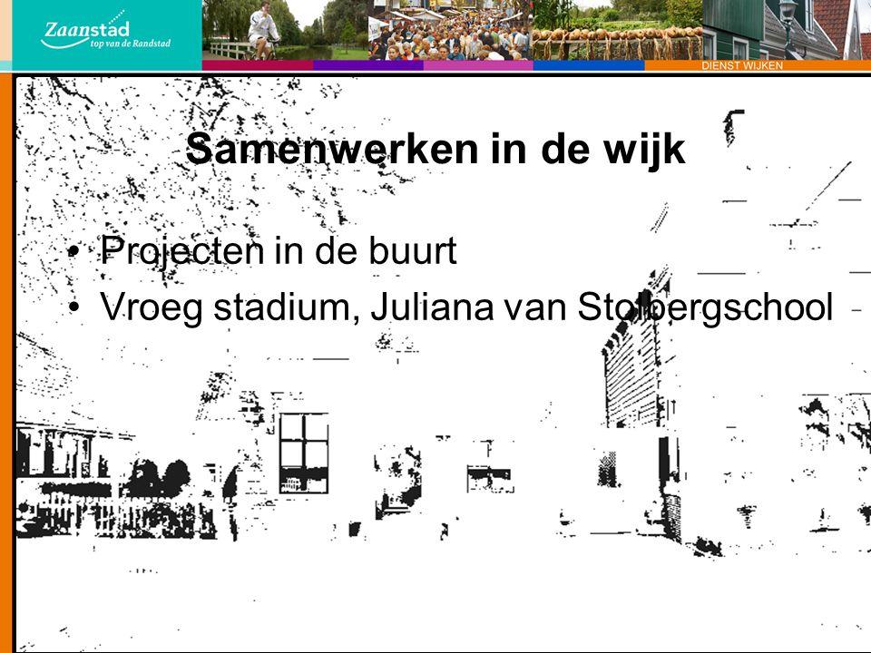 Projecten in de buurt Vroeg stadium, Juliana van Stolbergschool Samenwerken in de wijk
