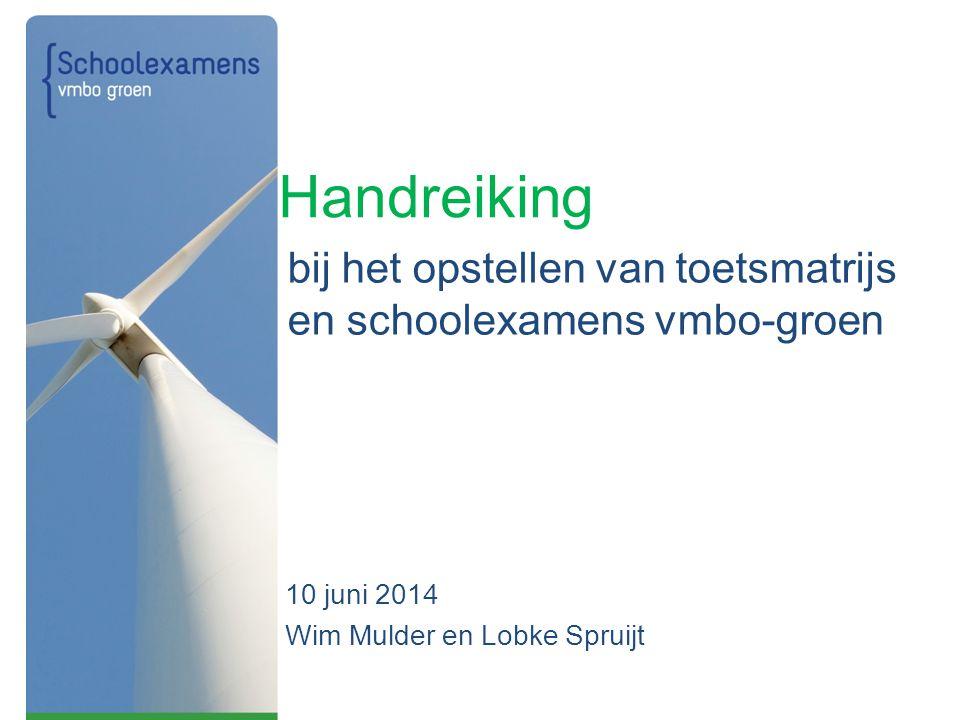 Handreiking 10 juni 2014 Wim Mulder en Lobke Spruijt bij het opstellen van toetsmatrijs en schoolexamens vmbo-groen