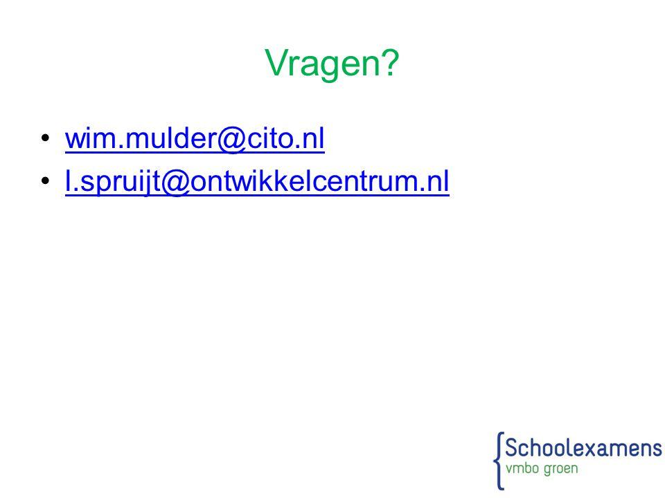 Vragen? wim.mulder@cito.nl l.spruijt@ontwikkelcentrum.nl