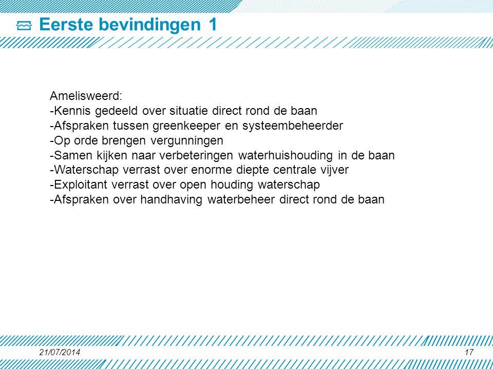 Eerste bevindingen 1 21/07/201417 Amelisweerd: -Kennis gedeeld over situatie direct rond de baan -Afspraken tussen greenkeeper en systeembeheerder -Op