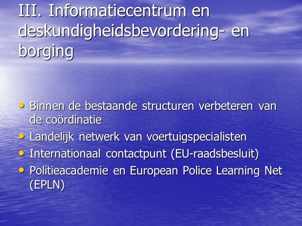 III. Informatiecentrum en deskundigheidsbevordering- en borging Binnen de bestaande structuren verbeteren van de coördinatie Binnen de bestaande struc
