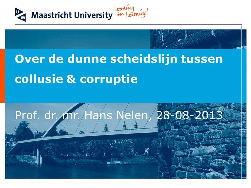 Over de dunne scheidslijn tussen collusie & corruptie Prof. dr. mr. Hans Nelen, 28-08-2013