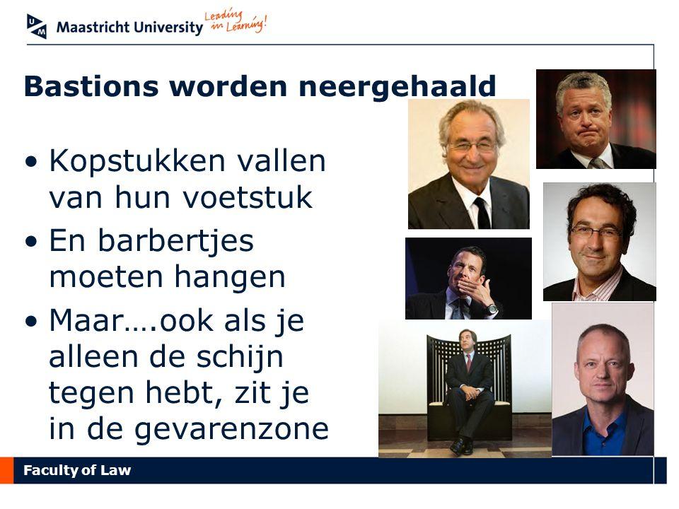 Faculty of Law Bastions worden neergehaald Kopstukken vallen van hun voetstuk En barbertjes moeten hangen Maar….ook als je alleen de schijn tegen hebt