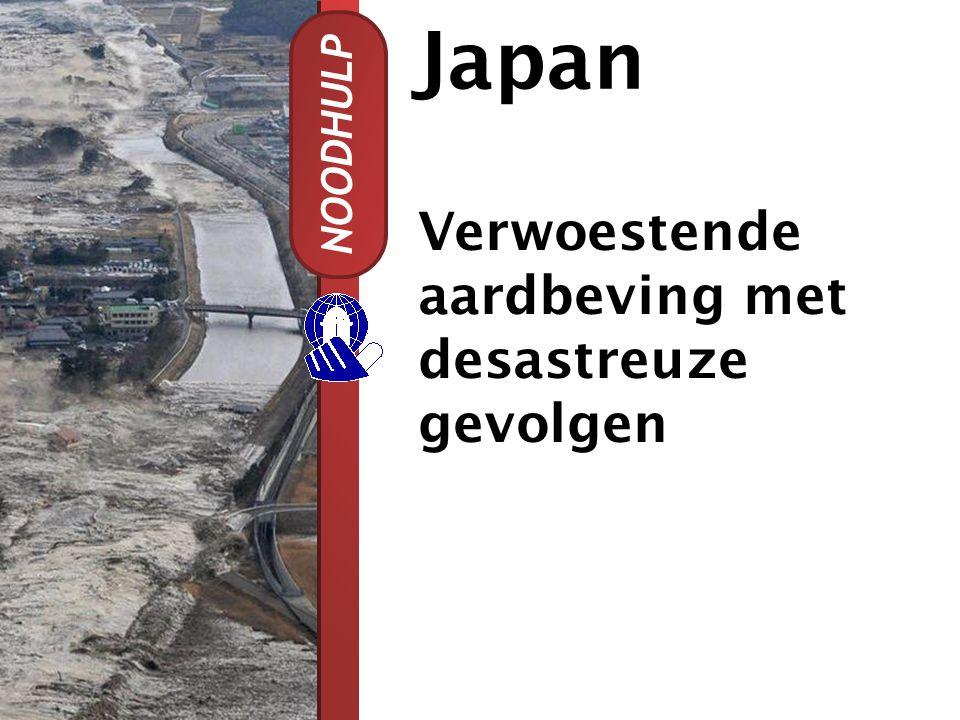 Japan Verwoestende aardbeving met desastreuze gevolgen NOODHULP