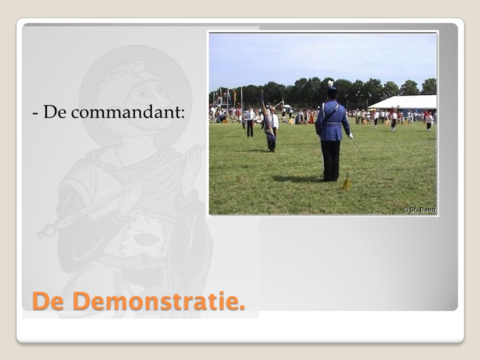 De Demonstratie. - De commandant: