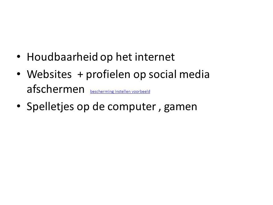 Houdbaarheid op het internet Websites + profielen op social media afschermen bescherming instellen voorbeeld bescherming instellen voorbeeld Spelletjes op de computer, gamen