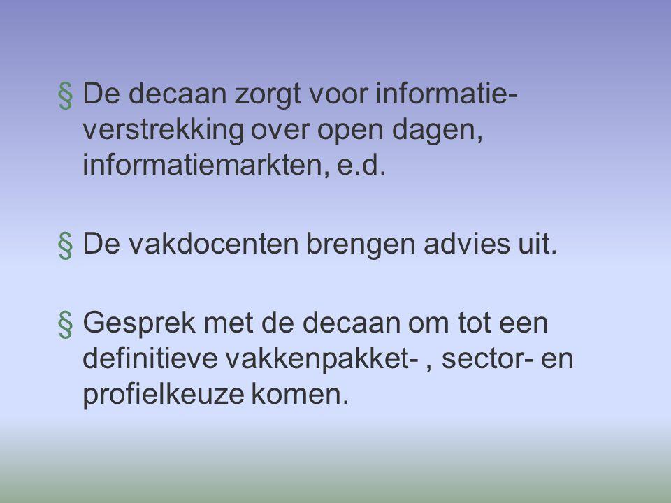 Zorg Welzijn, Landbouw NE – EN - BI AK DU HV EC GS HV AK DU WI Sector Economie NE – EN - EC AK HV WI AK DU GS Sector Techniek NE- EN - WI NS AK EC NS GS HV NB.
