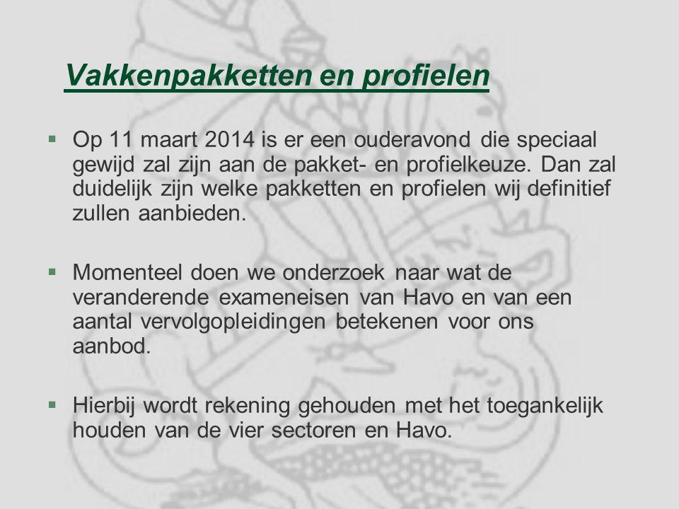 Vakkenpakketten en profielen §Op 11 maart 2014 is er een ouderavond die speciaal gewijd zal zijn aan de pakket- en profielkeuze. Dan zal duidelijk zij