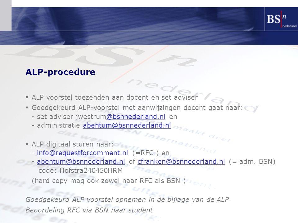 ALP-procedure  ALP voorstel toezenden aan docent en set adviser  Goedgekeurd ALP-voorstel met aanwijzingen docent gaat naar: - set adviser jwestrum@