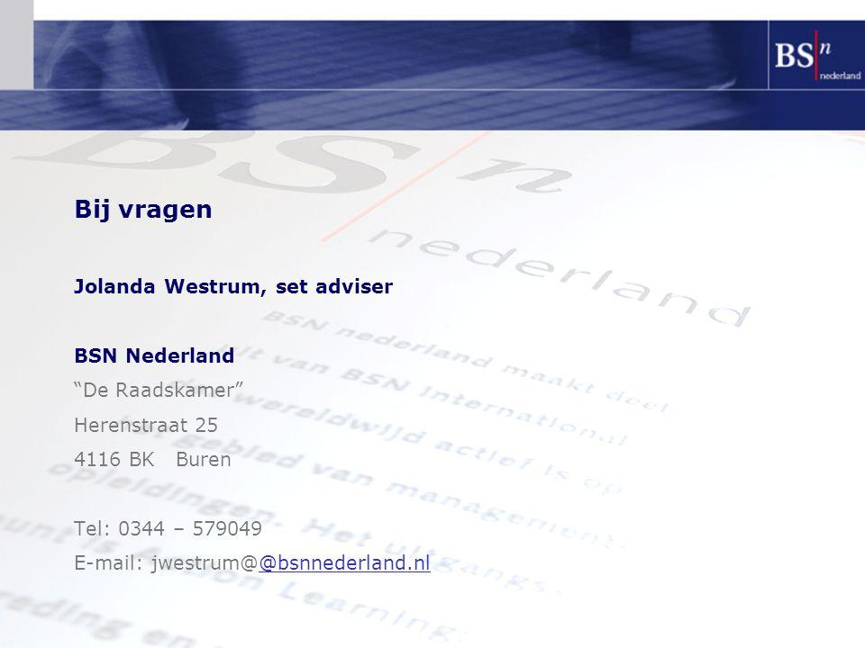 "Bij vragen Jolanda Westrum, set adviser BSN Nederland ""De Raadskamer"" Herenstraat 25 4116 BK Buren Tel: 0344 – 579049 E-mail: jwestrum@@bsnnederland.n"