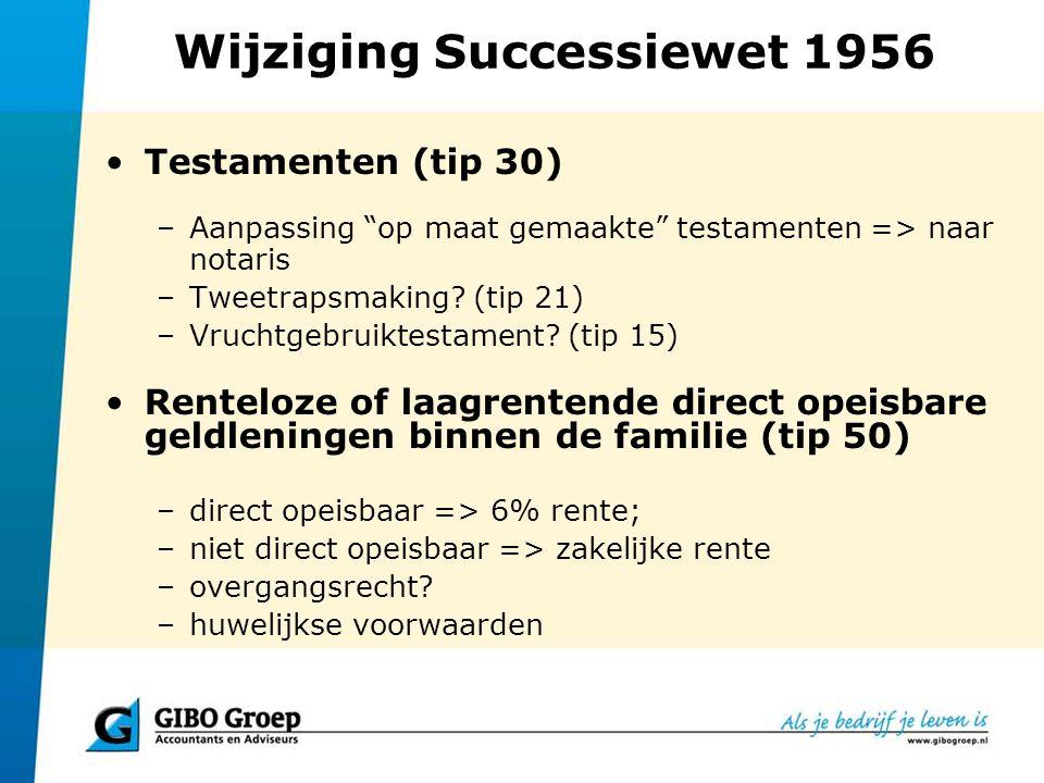 """Wijziging Successiewet 1956 Testamenten (tip 30) –Aanpassing """"op maat gemaakte"""" testamenten => naar notaris –Tweetrapsmaking? (tip 21) –Vruchtgebruikt"""